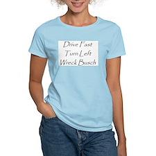 Drive Fast ... Wreck Busch T-Shirt