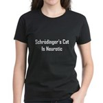 Schrodinger's Cat Is Neurotic Women's Dark T-Shirt