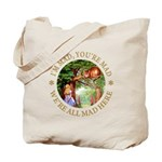 I'm Mad, You're Mad Tote Bag