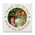 I'm Mad, You're Mad Tile Coaster