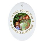 I'm Mad, You're Mad Ornament (Oval)