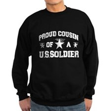 Proud Cousin of a U.S.Soldier Sweatshirt