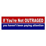 outraged... Bumper Bumper Sticker