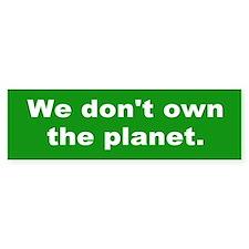 we don't own... Bumper Bumper Sticker