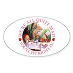 We're All Quite Mad Sticker (Oval)