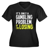 It's Only a Gambling Problem Women's Plus Size V-N