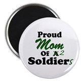 Proud Mom 2 Soldiers Magnet