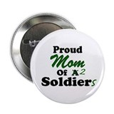 Proud Mom 2 Soldiers Button