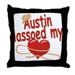 Austin Lassoed My Heart Throw Pillow