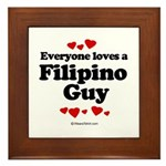Everyone loves a Filipino Guy - Framed Tile