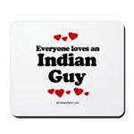 Everyone loves an Indian Guy -  Mousepad