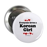 "Everyone loves a Korean Girl - 2.25"" Button (10 p"
