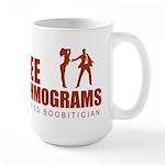 Free mammograms Large Mug