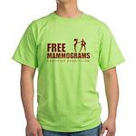 Free mammograms Green T-Shirt