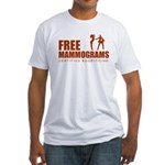 Free mammograms Fitted T-Shirt