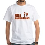 Free mammograms White T-Shirt