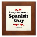 Everyone loves a Spanish Guy - Framed Tile