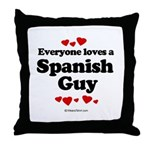 Everyone loves a Spanish Guy -  Throw Pillow