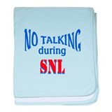 No Talking During SNL baby blanket