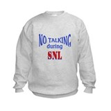 No Talking During SNL Sweatshirt