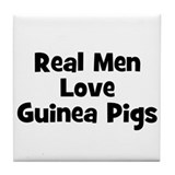 Real Men Love Guinea Pigs Tile Coaster