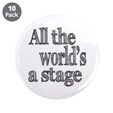 "All the World's a Stage 3.5"" Button (10 pack)"