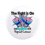 "Fight is On Thyroid Cancer 3.5"" Button (100 pack)"