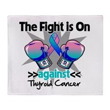 Fight is On Thyroid Cancer Throw Blanket