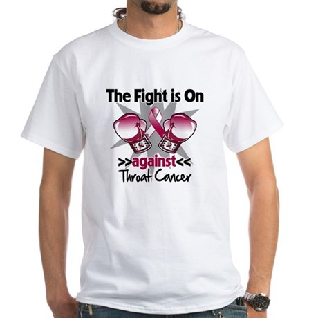 Fight is On Throat Cancer White T-Shirt
