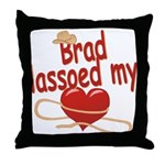 Brad Lassoed My Heart Throw Pillow