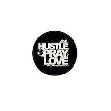 Hustle Pray Love Mini Button