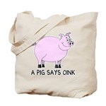 A Pig Says Oink Tote Bag