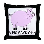 A Pig Says Oink Throw Pillow