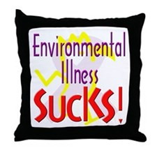 Environmental Illness Sucks! Throw Pillow