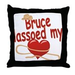 Bruce Lassoed My Heart Throw Pillow
