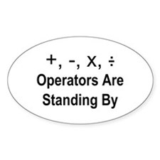 Operators Are Standing By Bumper Stickers