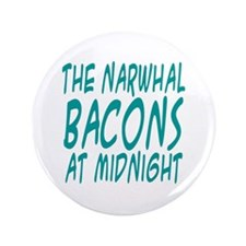 "the Narwhal Bacons at Midnigh 3.5"" Button (100 pac"