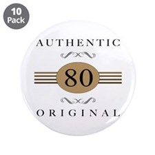 "Authentic 80th Birthday 3.5"" Button (10 pack)"