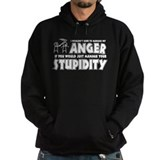 Anger vs. Stupidity Hoody
