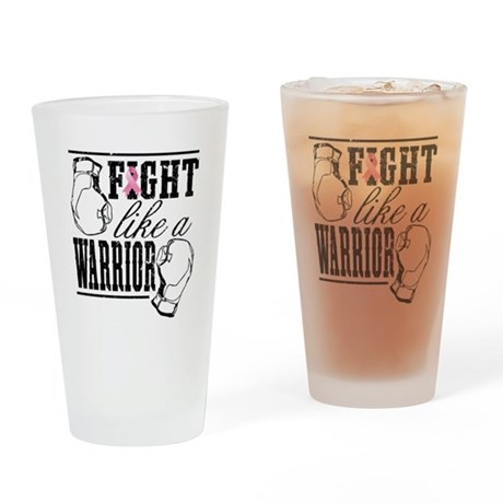 Fight Like a Warrior Drinking Glass
