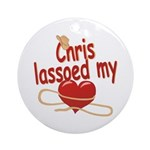 Chris Lassoed My Heart Ornament (Round)