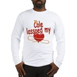 Cole Lassoed My Heart Long Sleeve T-Shirt