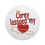 Corey Lassoed My Heart Ornament (Round)