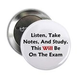 "This Will Be On The Exam 2.25"" Button"