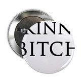 "Skinny Bitch 2.25"" Button (100 pack)"