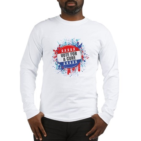 Vote for a Cure For Cancer Long Sleeve T-Shirt