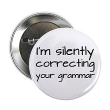 "Silently Correcting Your Grammar 2.25"" Button"