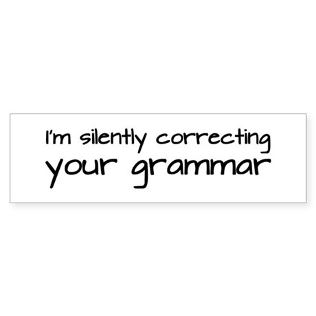 Silently Correcting Your Grammar Sticker (Bumper)