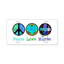 Peace Love Murse Aluminum License Plate