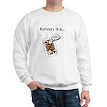 Sweatshirt Mitt Romney Is a Jack Ass